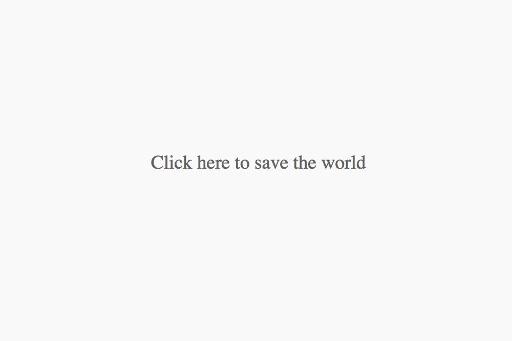 clickheretosavetheworld_01