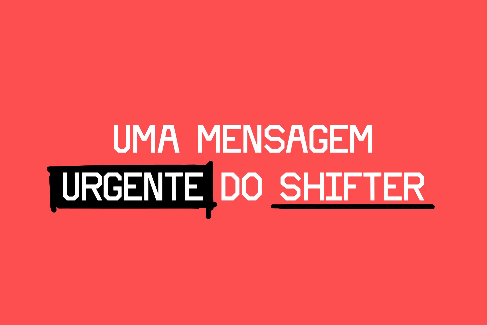 Urgente-Apoiar-Shifter
